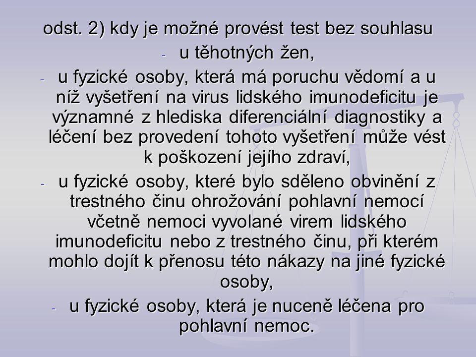 odst. 2) kdy je možné provést test bez souhlasu u těhotných žen,
