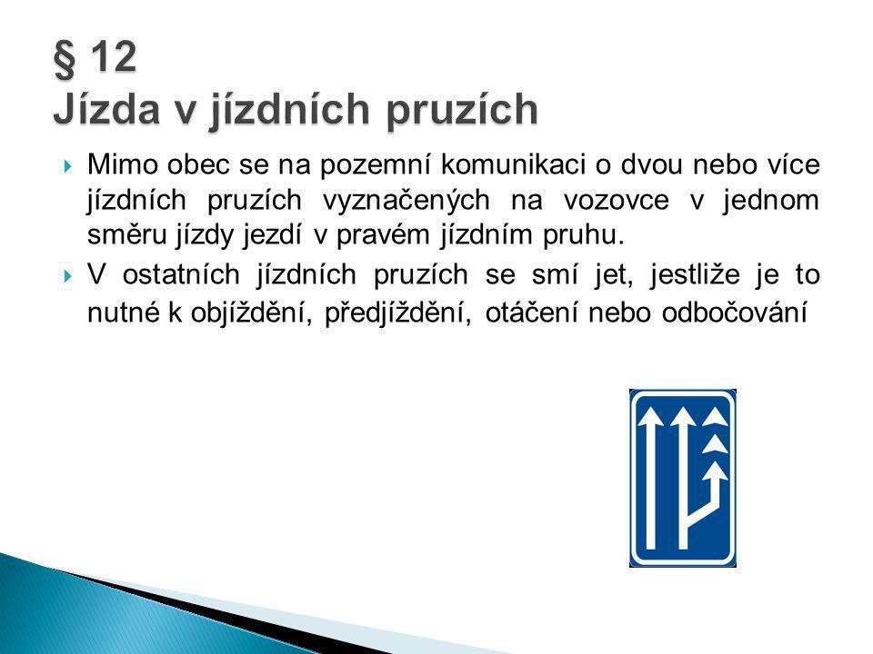 § 12 Jízda v jízdních pruzích