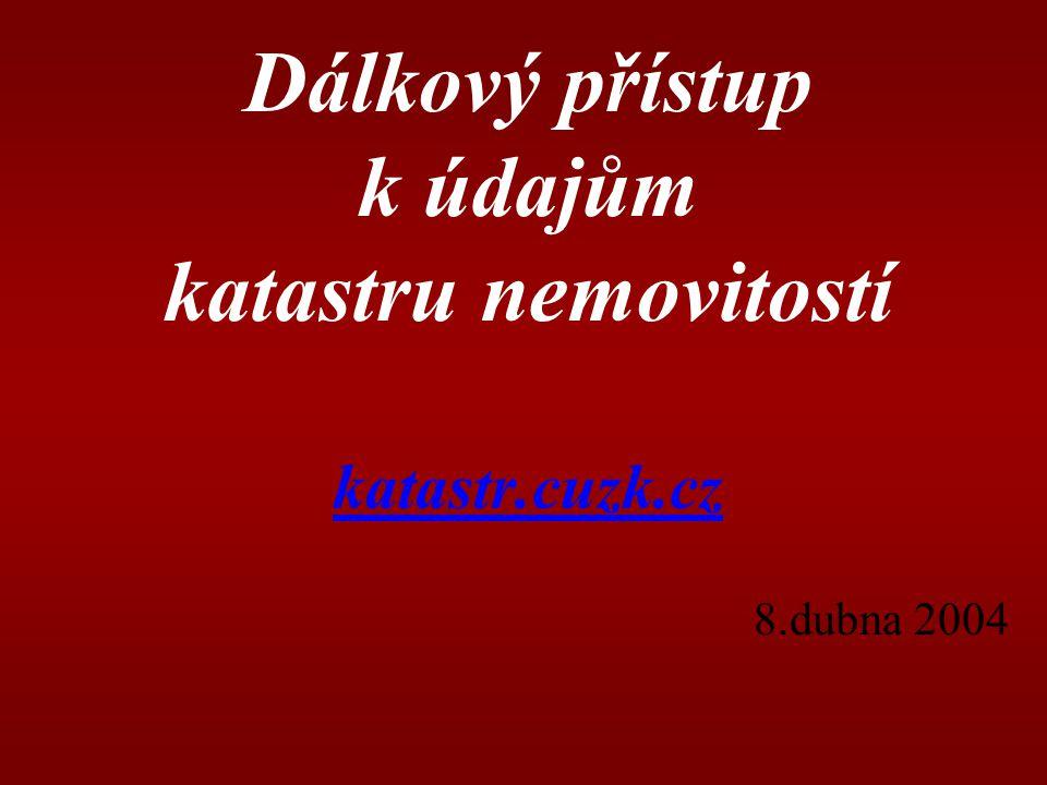 Dálkový přístup k údajům katastru nemovitostí katastr.cuzk.cz