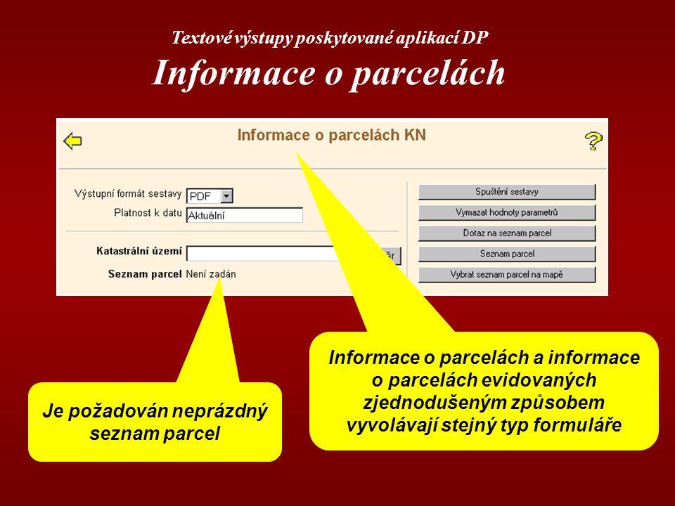 Informace o parcelách Textové výstupy poskytované aplikací DP
