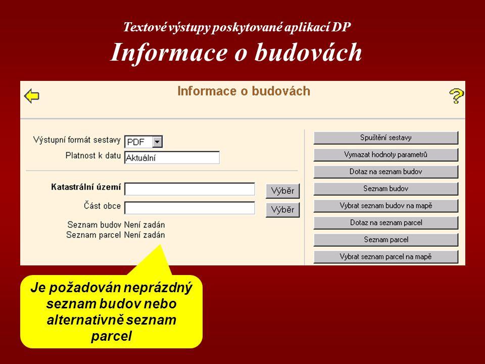 Informace o budovách Textové výstupy poskytované aplikací DP