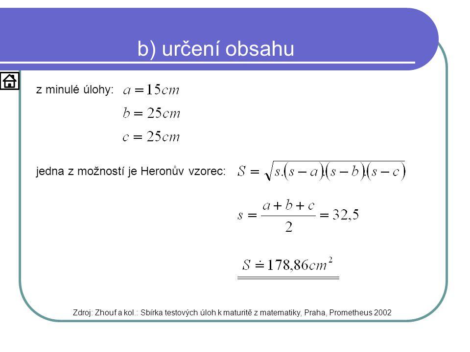 b) určení obsahu z minulé úlohy: jedna z možností je Heronův vzorec: