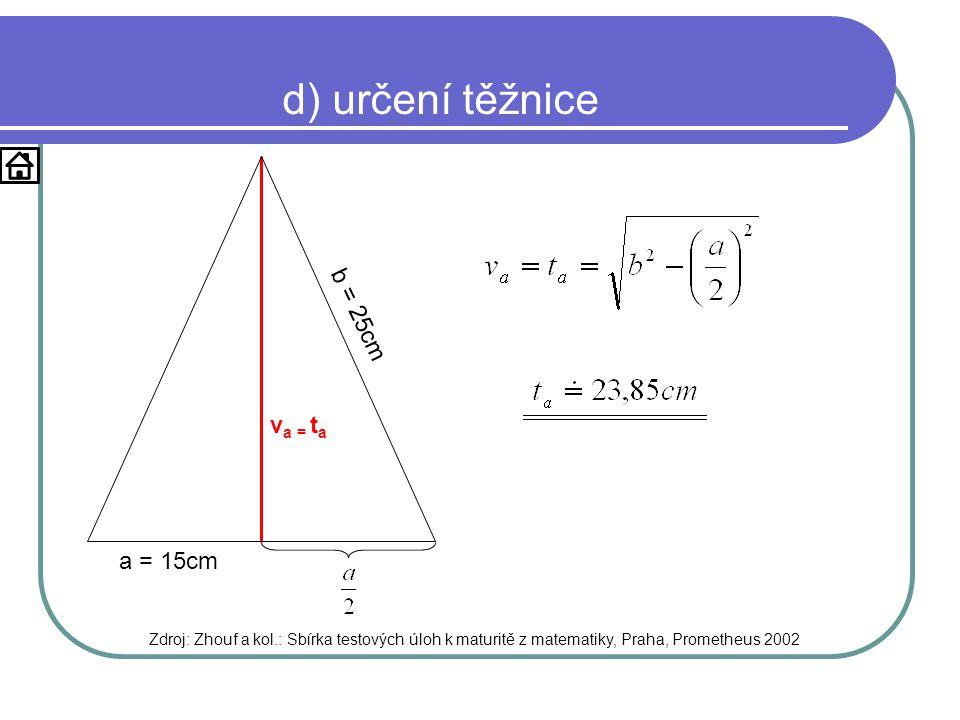 d) určení těžnice b = 25cm va = ta a = 15cm