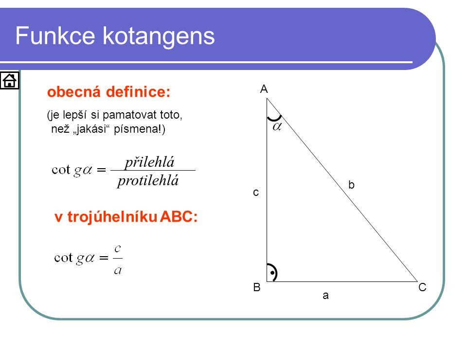 Funkce kotangens obecná definice: přilehlá protilehlá