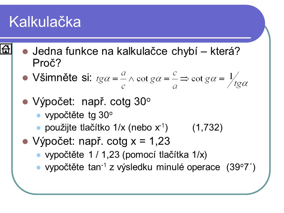 Kalkulačka Jedna funkce na kalkulačce chybí – která Proč