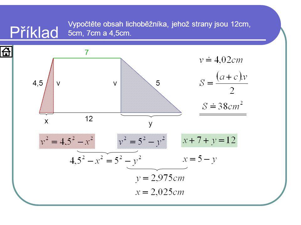 Příklad Vypočtěte obsah lichoběžníka, jehož strany jsou 12cm, 5cm, 7cm a 4,5cm. 7. 7. 4,5. v. v.