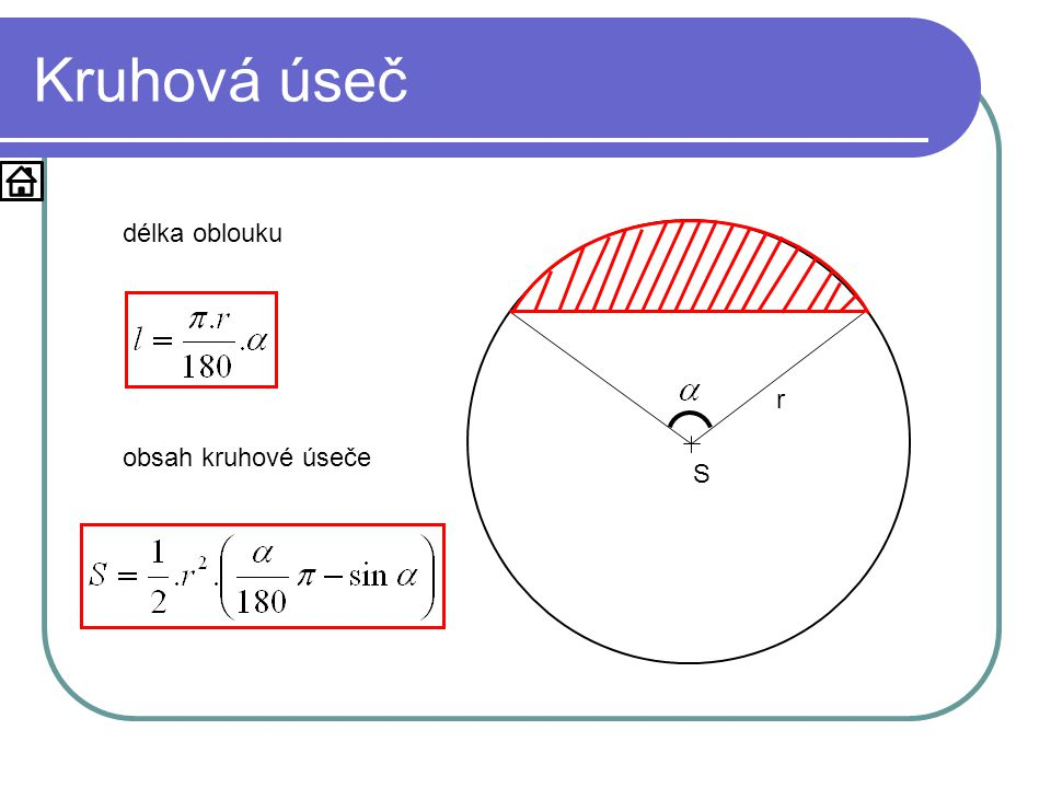 Kruhová úseč délka oblouku S r obsah kruhové úseče