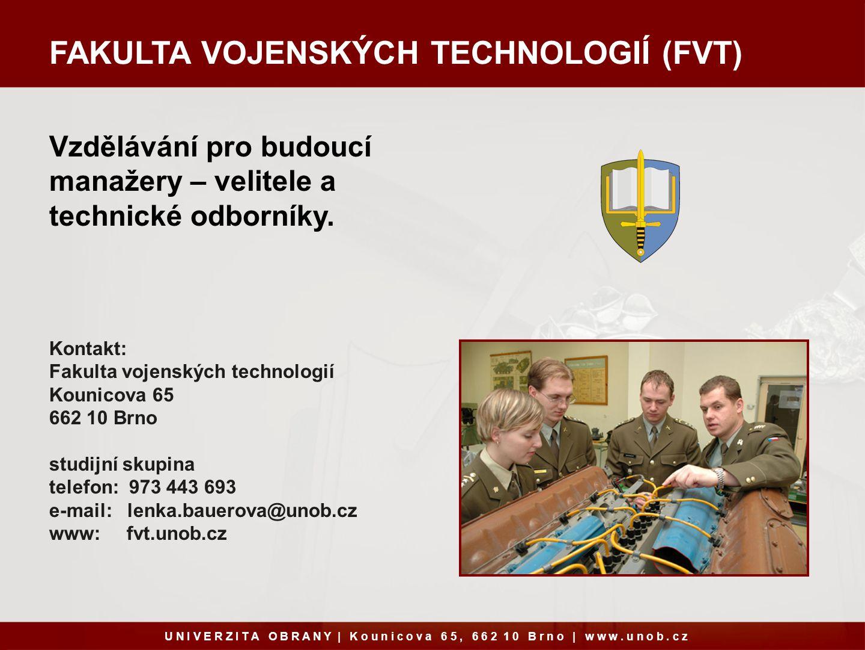 FAKULTA VOJENSKÝCH TECHNOLOGIÍ (FVT)