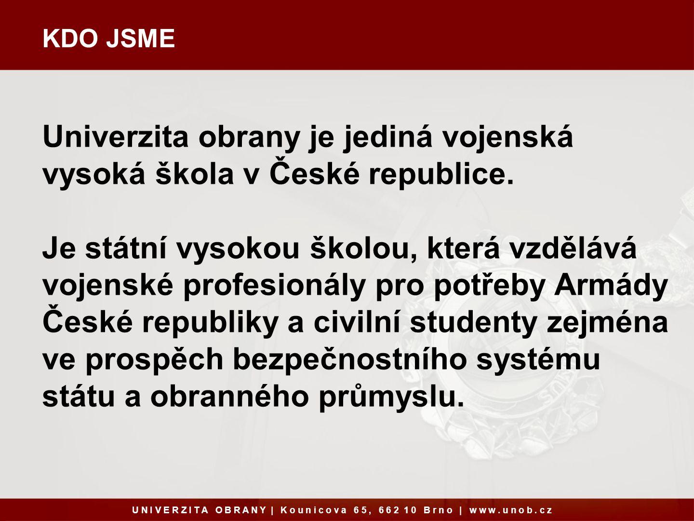 Univerzita obrany je jediná vojenská vysoká škola v České republice.