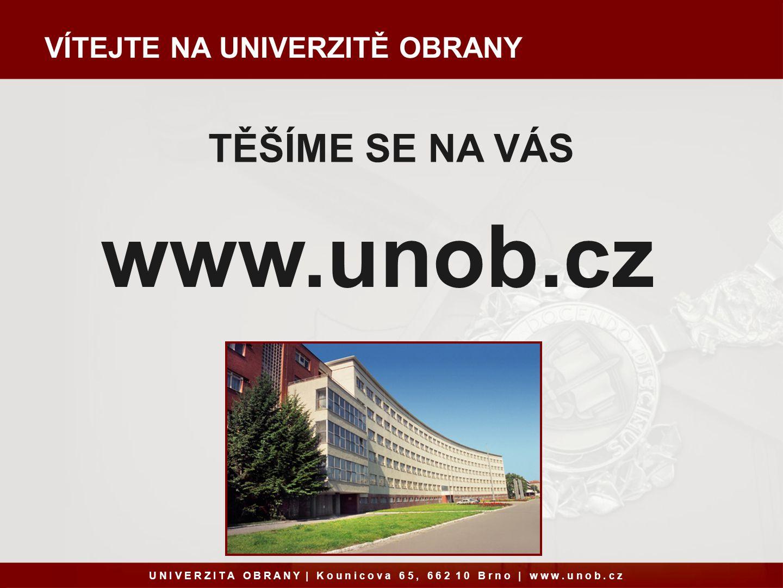 www.unob.cz TĚŠÍME SE NA VÁS VÍTEJTE NA UNIVERZITĚ OBRANY