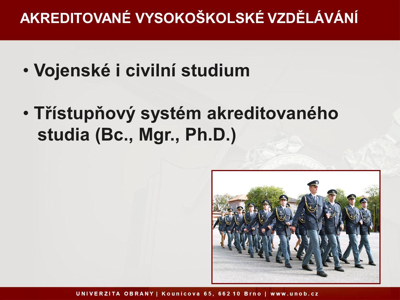 Vojenské i civilní studium Třístupňový systém akreditovaného