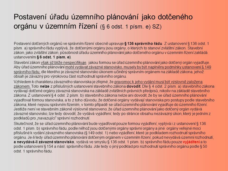 Postavení úřadu územního plánování jako dotčeného orgánu v územním řízení (§ 6 odst. 1 písm. e) SZ)