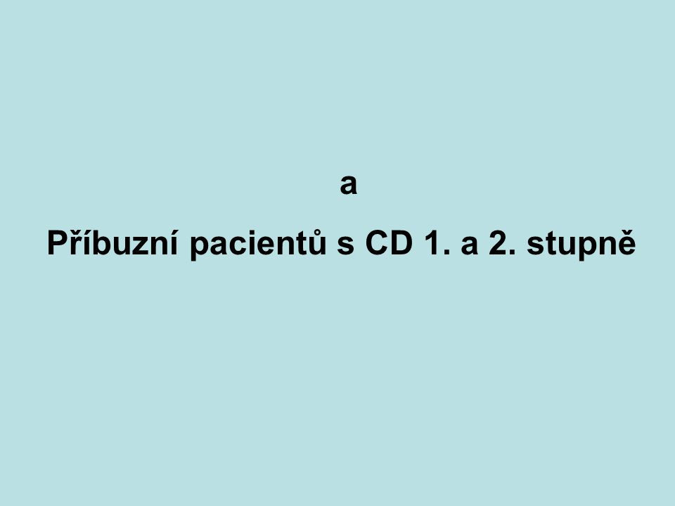 a Příbuzní pacientů s CD 1. a 2. stupně
