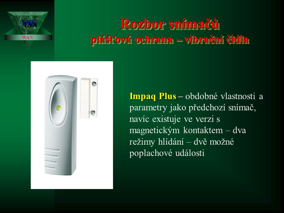 Rozbor snímačů plášťová ochrana – vibrační čidla