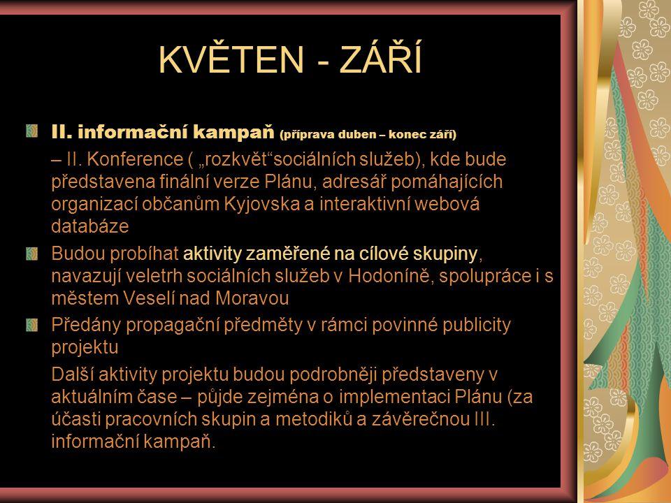 KVĚTEN - ZÁŘÍ II. informační kampaň (příprava duben – konec září)