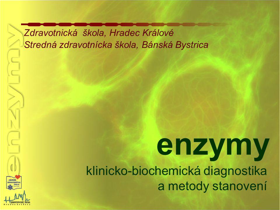 enzymy klinicko-biochemická diagnostika a metody stanovení