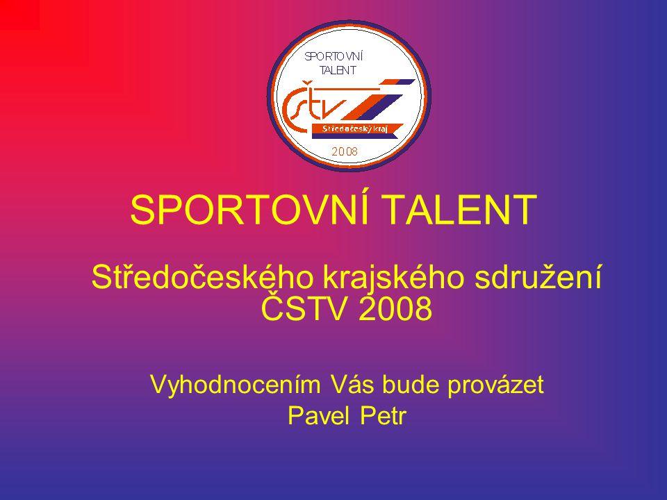 SPORTOVNÍ TALENT Středočeského krajského sdružení ČSTV 2008