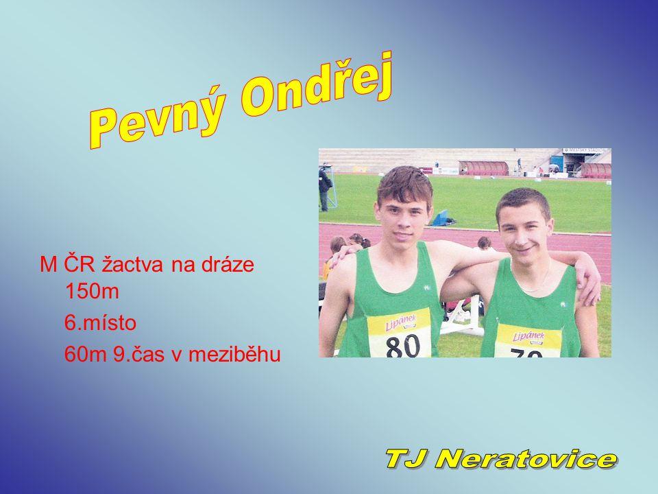 Pevný Ondřej TJ Neratovice M ČR žactva na dráze 150m 6.místo