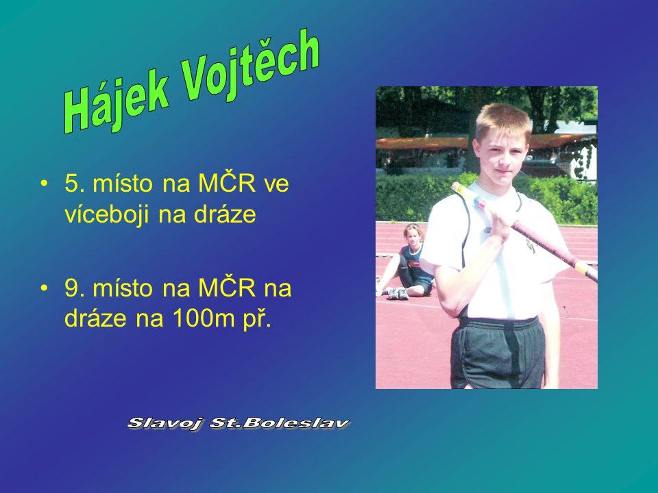 Hájek Vojtěch Slavoj St.Boleslav 5. místo na MČR ve víceboji na dráze