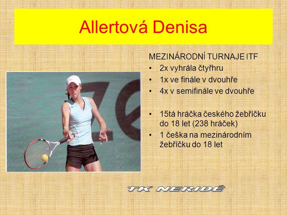 Allertová Denisa TK NERIDÉ MEZINÁRODNÍ TURNAJE ITF 2x vyhrála čtyřhru