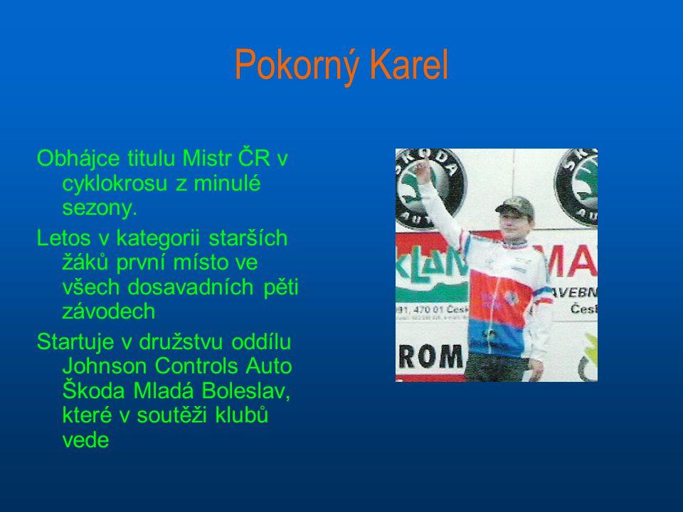 Pokorný Karel Obhájce titulu Mistr ČR v cyklokrosu z minulé sezony.