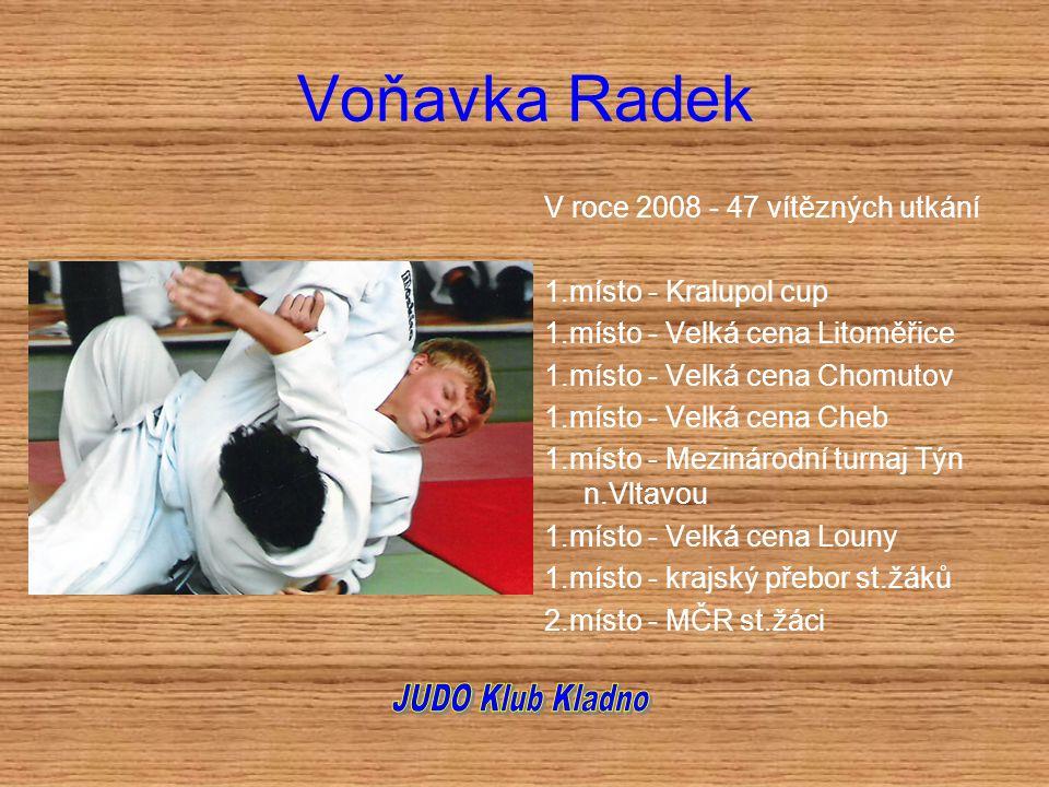 Voňavka Radek JUDO Klub Kladno V roce 2008 - 47 vítězných utkání