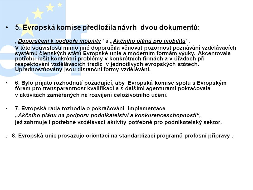 5. Evropská komise předložila návrh dvou dokumentů: