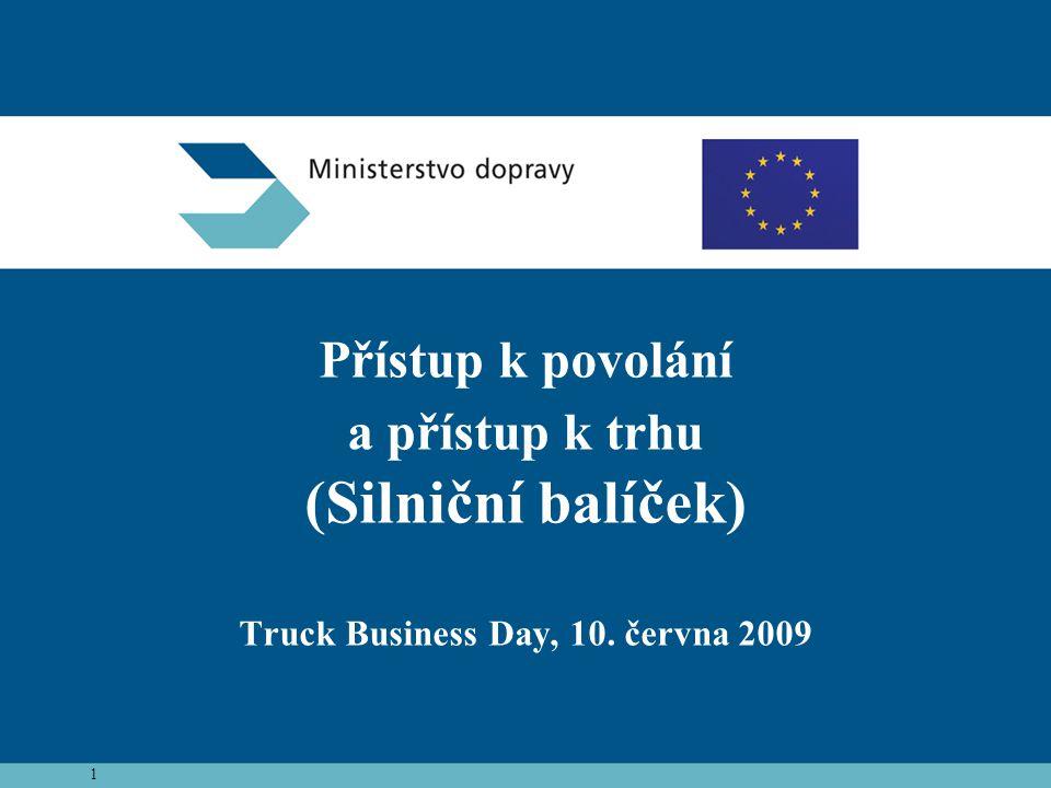 Přístup k povolání a přístup k trhu (Silniční balíček) Truck Business Day, 10. června 2009