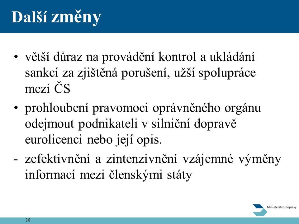 Další změny větší důraz na provádění kontrol a ukládání sankcí za zjištěná porušení, užší spolupráce mezi ČS.