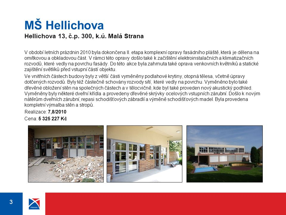 MŠ Hellichova Hellichova 13, č.p. 300, k.ú. Malá Strana
