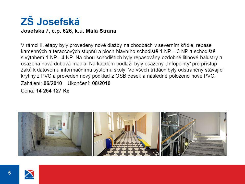 ZŠ Josefská Josefská 7, č.p. 626, k.ú. Malá Strana