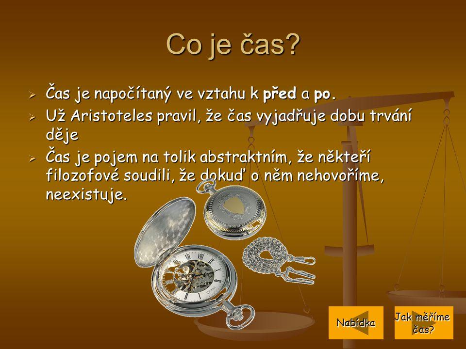 Co je čas Čas je napočítaný ve vztahu k před a po.