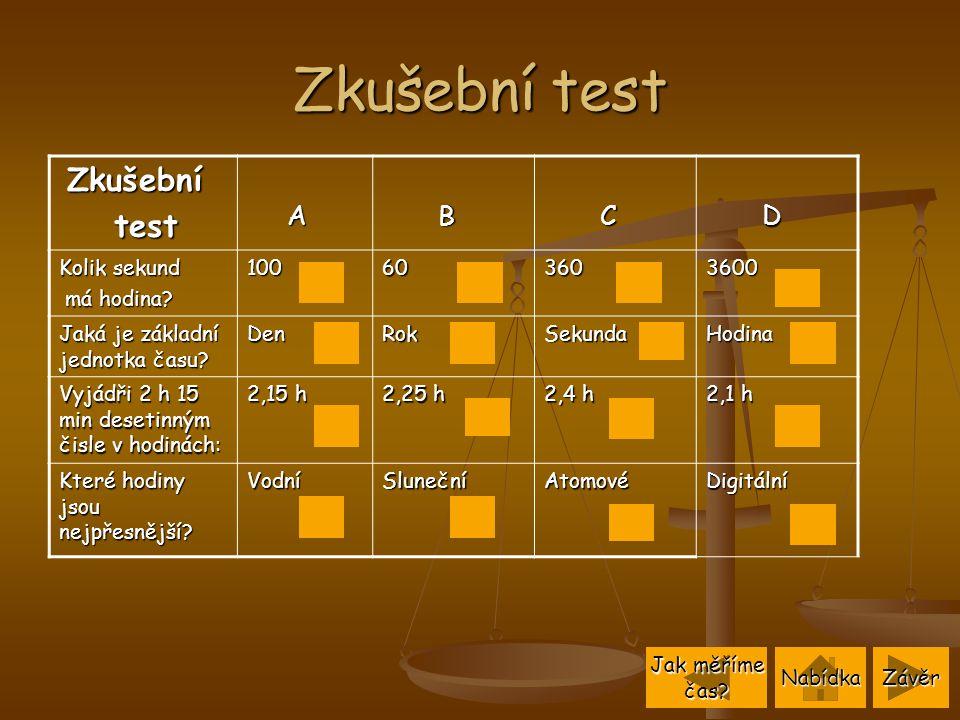 Zkušební test test Zkušební A B C D Kolik sekund má hodina 100 60 360