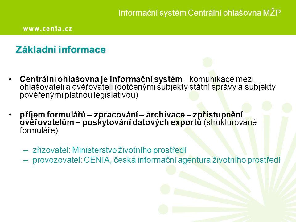 Základní informace Informační systém Centrální ohlašovna MŽP