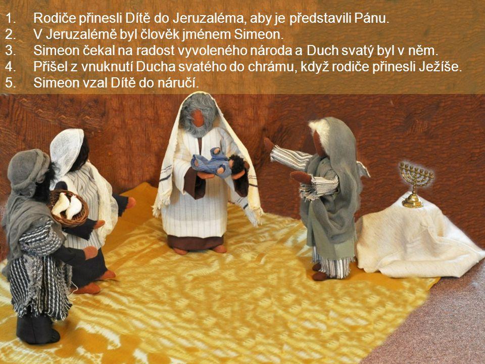 Rodiče přinesli Dítě do Jeruzaléma, aby je představili Pánu.