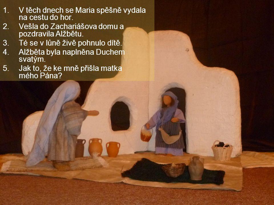 V těch dnech se Maria spěšně vydala na cestu do hor.