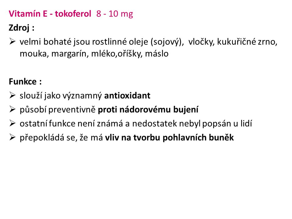 Vitamín E - tokoferol 8 - 10 mg