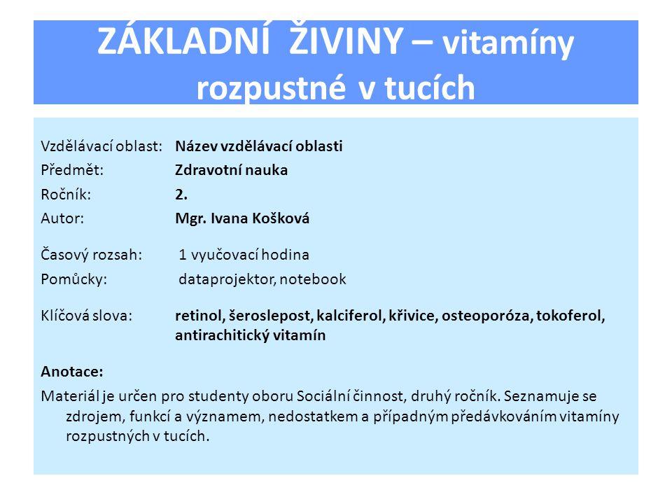 ZÁKLADNÍ ŽIVINY – vitamíny rozpustné v tucích