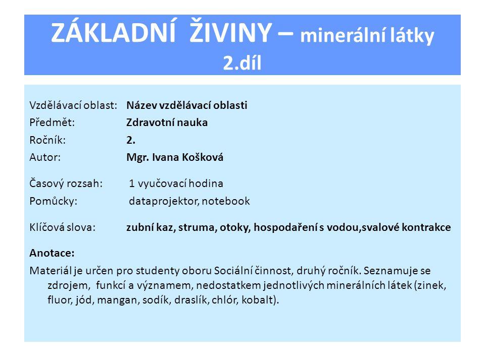 ZÁKLADNÍ ŽIVINY – minerální látky 2.díl