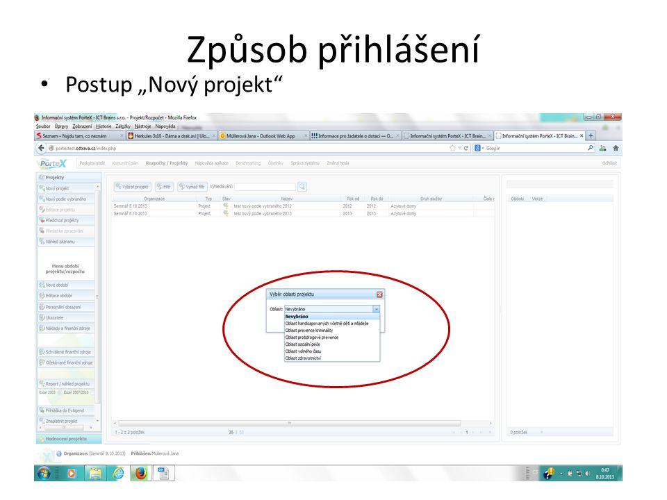"""Způsob přihlášení Postup """"Nový projekt"""
