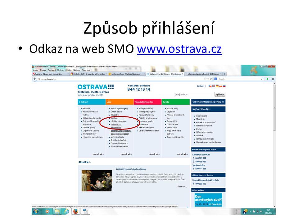 Způsob přihlášení Odkaz na web SMO www.ostrava.cz