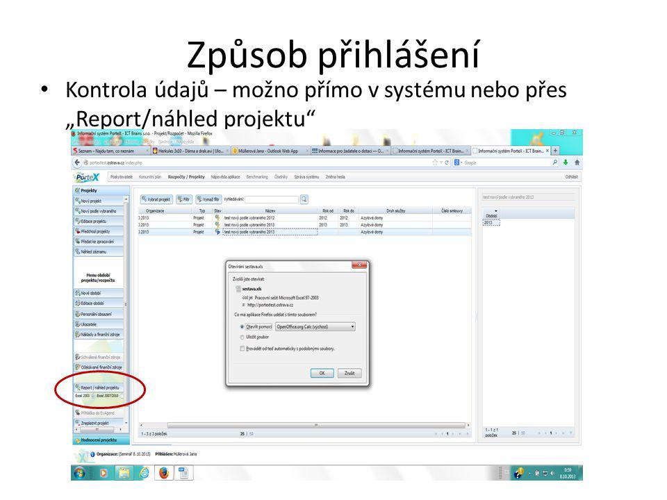 """Způsob přihlášení Kontrola údajů – možno přímo v systému nebo přes """"Report/náhled projektu"""
