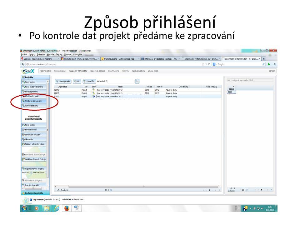 Způsob přihlášení Po kontrole dat projekt předáme ke zpracování