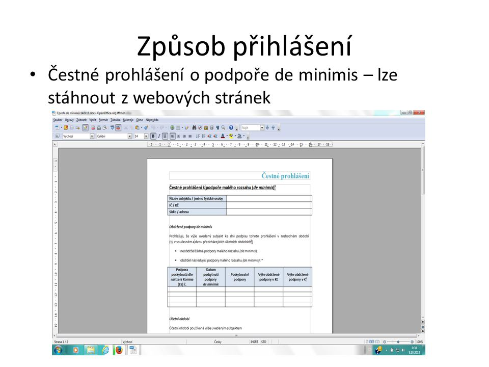 Způsob přihlášení Čestné prohlášení o podpoře de minimis – lze stáhnout z webových stránek