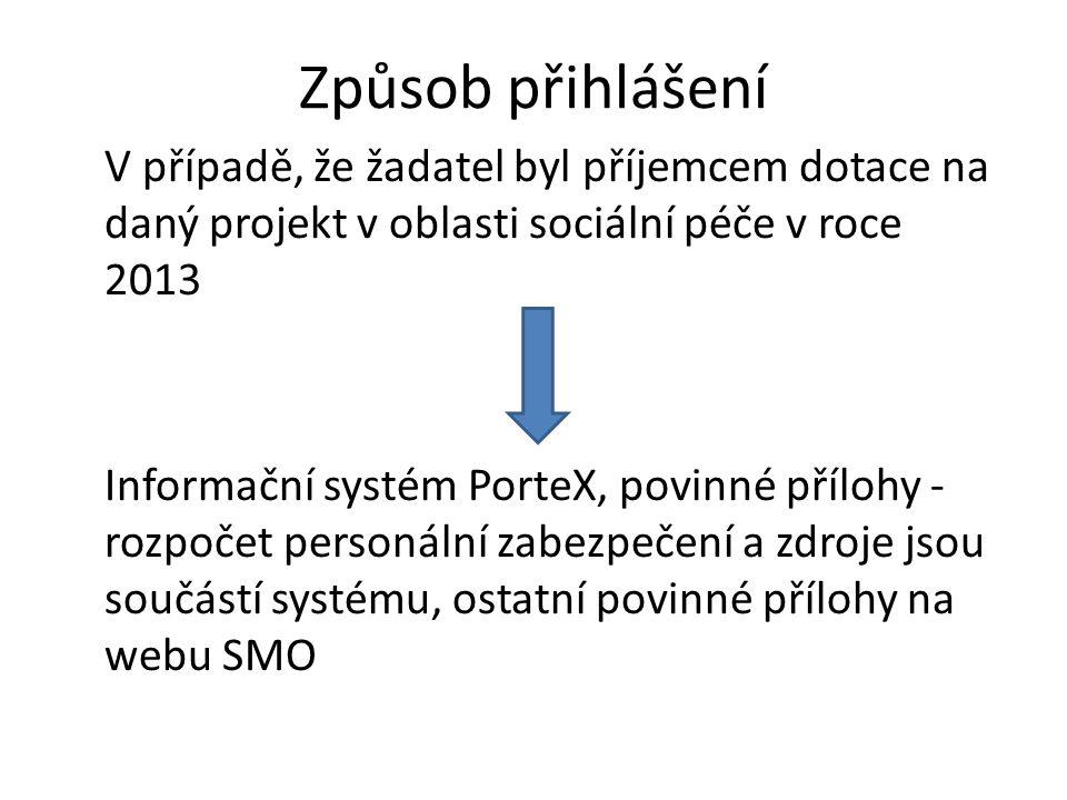 Způsob přihlášení V případě, že žadatel byl příjemcem dotace na daný projekt v oblasti sociální péče v roce 2013.