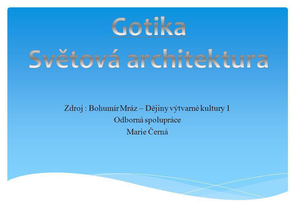 Zdroj : Bohumír Mráz – Dějiny výtvarné kultury 1