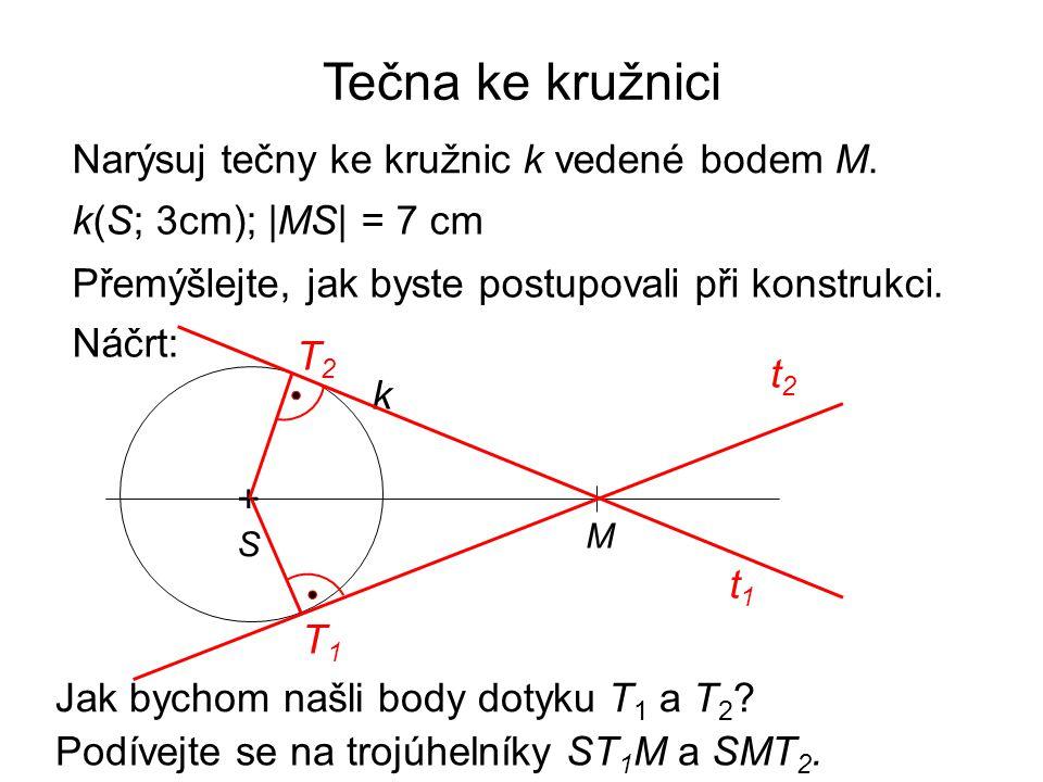Tečna ke kružnici Narýsuj tečny ke kružnic k vedené bodem M.