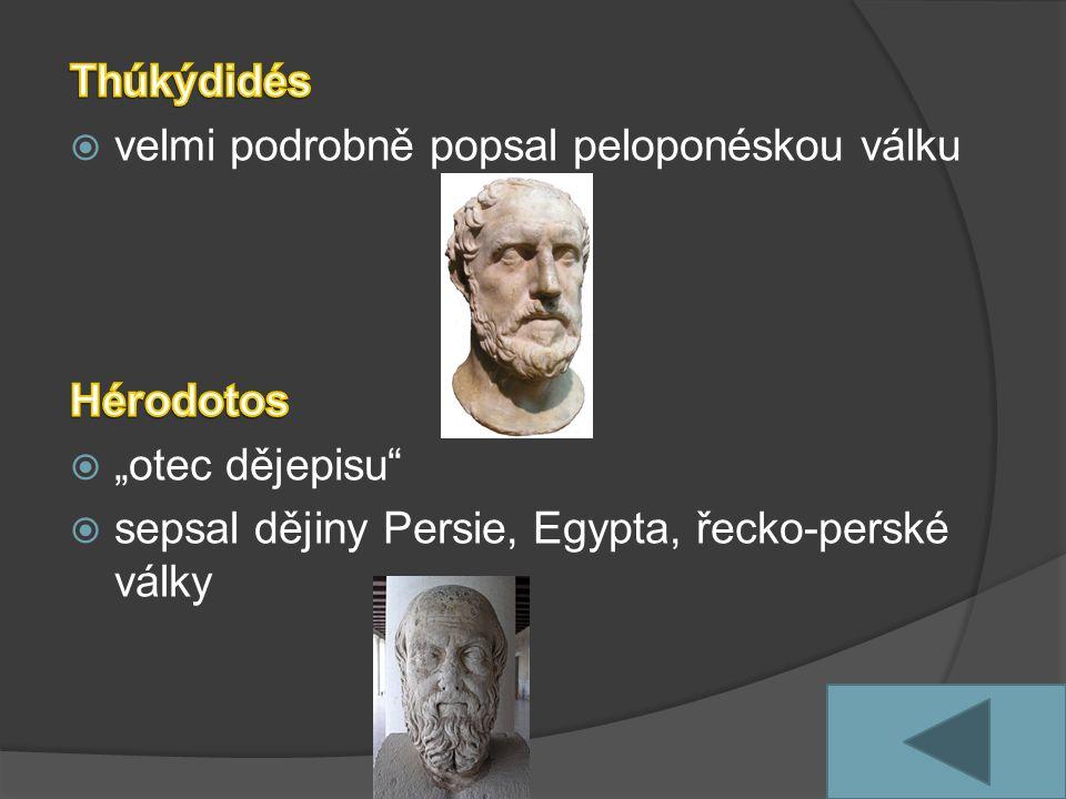 Thúkýdidés velmi podrobně popsal peloponéskou válku.