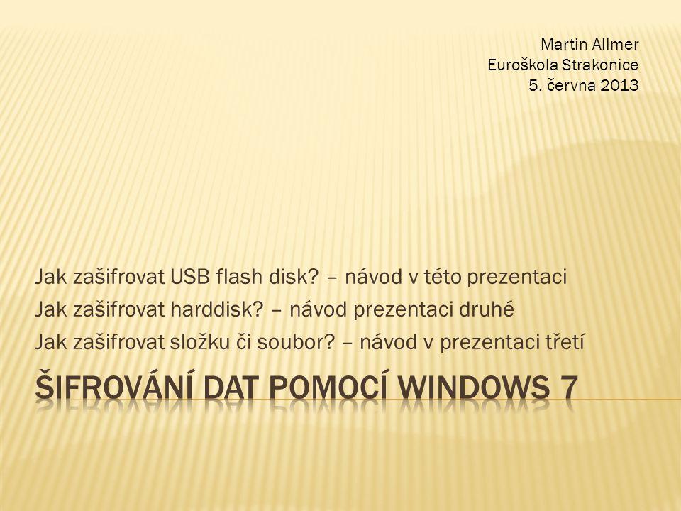 Šifrování dat pomocí Windows 7