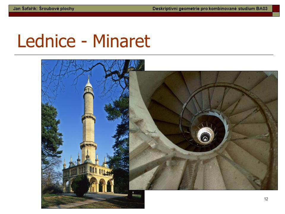Lednice - Minaret Jan Šafařík: Šroubové plochy